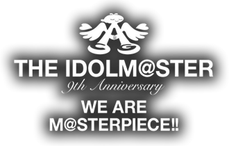 THE IDOLM@STER 9th ANNIVERSARY WE ARE M@STERPIECE!!